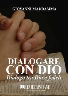 Dialogare con Dio - Giovanni Maddamma - ebook