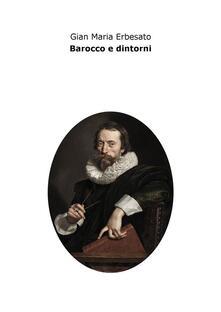 Barocco e dintorni - Gian Maria Erbesato - ebook