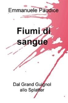 Fiumi di sangue - Emmanuele Paudice - ebook