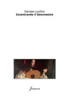 Incontrando il Genovesino - Daniele Lucchini - ebook