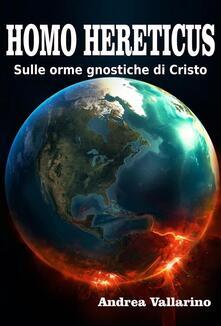 Homo Hereticus - Andrea Vallarino - ebook