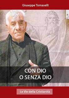 Con Dio o senza Dio - Giuseppe Tomaselli - ebook