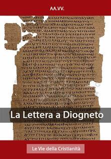 La Lettera a Diogneto - AA.VV. - ebook