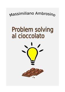 Problem solving al cioccolato - Massimiliano Ambrosino - ebook