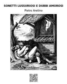 Sonetti lussuriosi e Dubbi amorosi - Pietro Aretino - ebook
