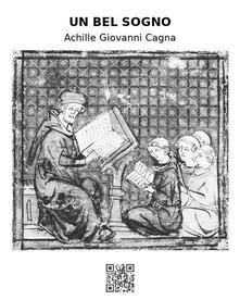 Un bel sogno - Achille Giovanni Cagna - ebook