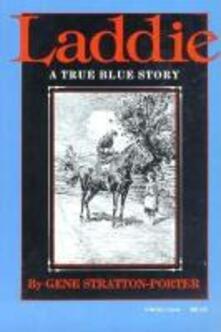 Laddie: A True Blue Story - Gene Stratton-Porter - cover