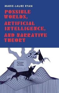 Possible Worlds, Artificial Intelligence, and Narrative Theory - Marie-Laure Ryan - cover
