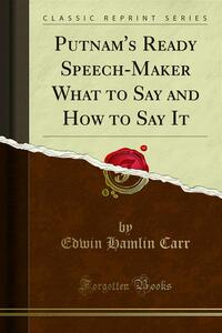 Putnam's Ready Speech-Maker What to Say and How to Say It