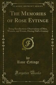 The Memories of Rose Eytinge