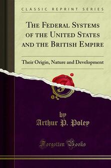 The Federal Systems of the United States and the British Empire