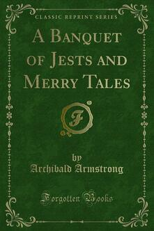 A Banquet of Jests and Merry Tales