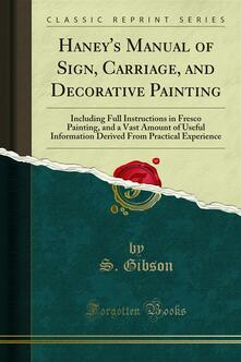 Haney's Manual of Sign, Carriage, and Decorative Painting