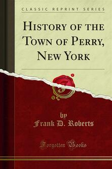 History of the Town of Perry, New York