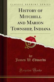 History of Mitchell and Marion Township, Indiana