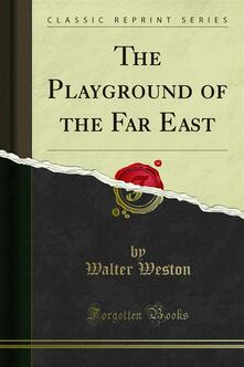 The Playground of the Far East