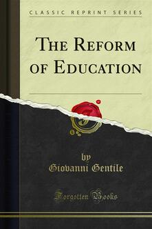 The Reform of Education