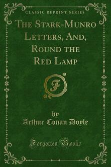 The Stark-Munro Letters and Round the Red Lamp