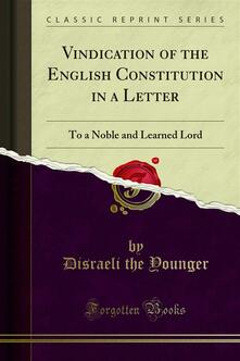 Vindication of the English Constitution in a Letter