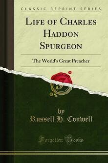 Life of Charles Haddon Spurgeon