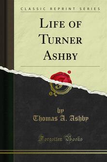 Life of Turner Ashby