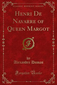 Henri De Navarre of Queen Margot