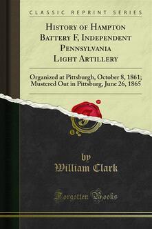 History of Hampton Battery F, Independent Pennsylvania Light Artillery