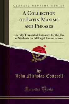 A Collection of Latin Maxims and Phrases