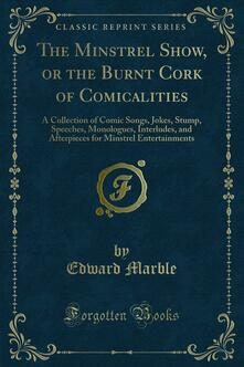 The Minstrel Show, or the Burnt Cork of Comicalities