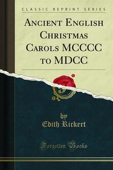 Ancient English Christmas Carols MCCCC to MDCC