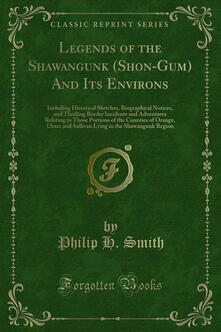 Legends of the Shawangunk (Shon-Gum) And Its Environs