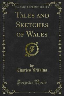 Tales and Sketches of Wales