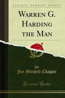 Warren G. Harding the Man