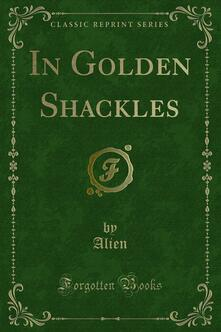 In Golden Shackles