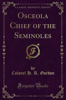 Osceola Chief of the Seminoles