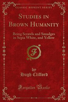Studies in Brown Humanity