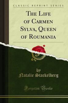 The Life of Carmen Sylva, Queen of Roumania