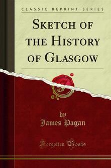 Sketch of the History of Glasgow