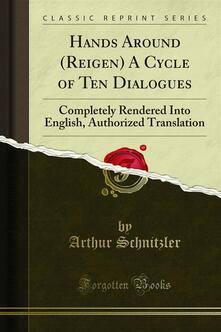 Hands Around (Reigen) A Cycle of Ten Dialogues