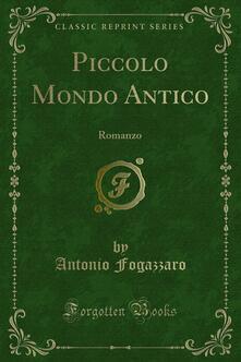 Piccolo Mondo Antico - Antonio Fogazzaro - ebook