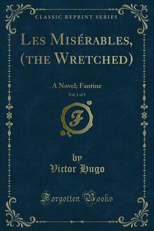 Les Misérables, (the Wretched)