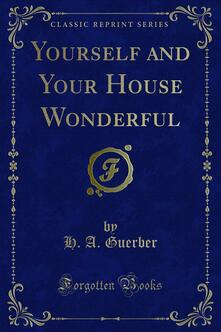 Yourself and Your House Wonderful