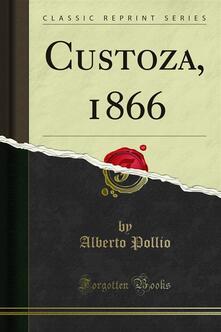 Custoza, 1866 - Alberto Pollio - ebook