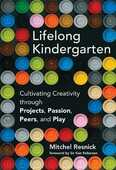 Libro in inglese Lifelong Kindergarten: Cultivating Creativity through Projects, Passion, Peers, and Play Mitchel Resnick
