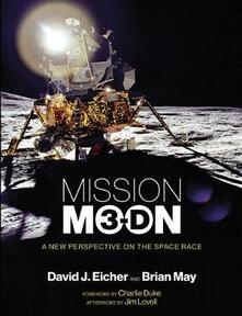 Mission Moon 3-D: A New Perspective on the Space Race - David J Eicher,Brian May - cover