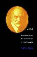 G. H. Mead: A Contemporary Re-Examination of His Thought