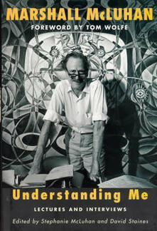 Understanding Me: Lectures and Interviews - Marshall McLuhan - cover