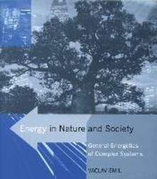 Energy in Nature and Society: General Energetics of Complex Systems - Vaclav Smil - cover