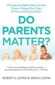 Libro in inglese Do Parents Matter?: Why Japanese Babies Sleep Soundly, Mexican Siblings Don't Fight & Parents Should Just Relax Robert Levine Sarah LeVine