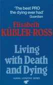 Libro in inglese Living with Death and Dying Elisabeth Kubler-Ross